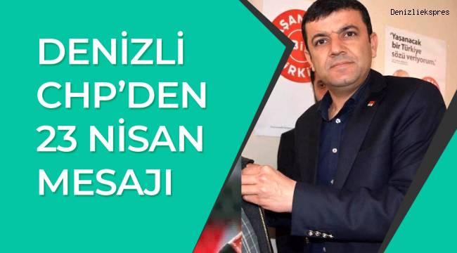 CHP Denizli'den 23 Nisan Mesajı