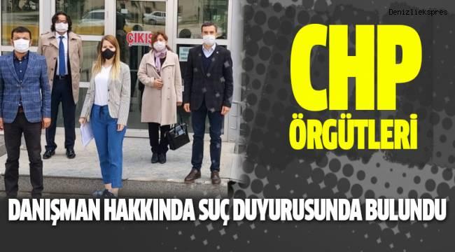 CHP DENİZLİ ÖRGÜTLERİ DANIŞMAN HAKKINDA SUÇ DUYURUSUNDA BULUNDU