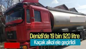 Denizli'de 19 bin 920 litre kaçak alkol ele geçirildi