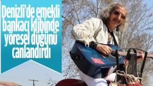 Denizli'de emekli bankacı klibinde yöresel düğünü canlandırdı