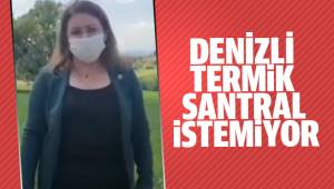 DENİZLİ'DE TERMİK SANTRAL TEPKİSİ BÜYÜYOR