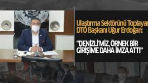 DTO Başkanı Uğur Erdoğan ulaştırma sektörünü topladı