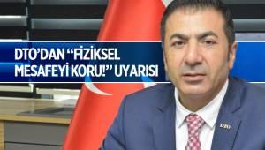 "DTO'DAN ""FİZİKSEL MESAFEYİ KORU!"" UYARISI"