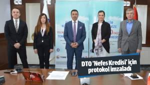 DTO 'Nefes Kredisi' için protokol imzaladı