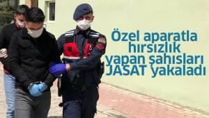 Özel aparatla hırsızlık yapan şahısları JASAT yakaladı