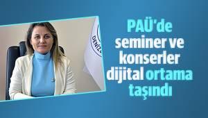PAÜ'de seminer ve konserler dijital ortama taşındı