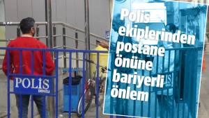 Polis ekiplerinden postane önüne bariyerli önlem