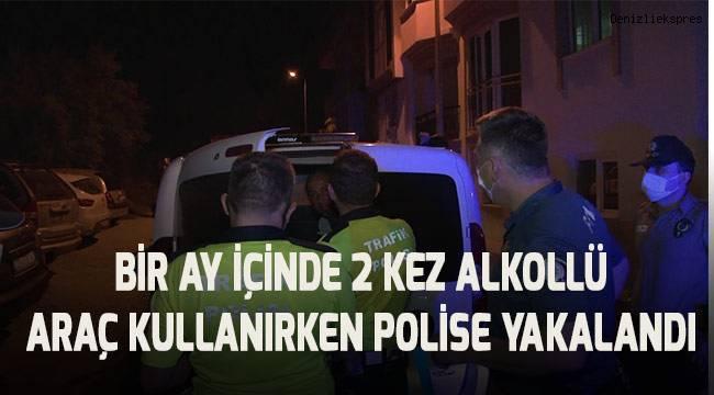 1 ay içinde 2 defa alkollü araç kullanırken polise yakalandı