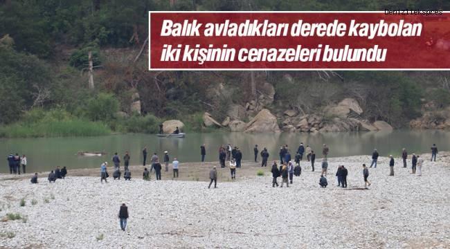 Balık avladıkları derede kaybolan iki kişinin cenazeleri bulundu