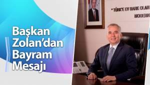 Başkan Zolan'dan Bayram Mesajı