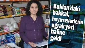 Buldan'daki bakkal, hayırseverlerin uğrak yeri haline geldi