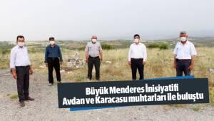 Büyük Menderes İnisiyatifi, Avdan ve Karacasu muhtarları ile buluştu