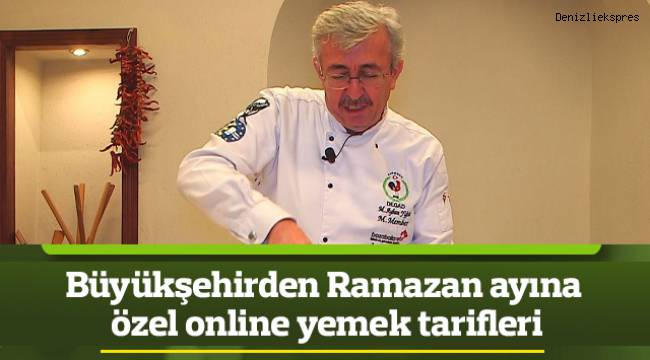 Büyükşehirden Ramazan ayına özel online yemek tarifleri