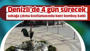 Denizli'de 4 gün sürecek sokağa çıkma kısıtlamasında kent bomboş kaldı