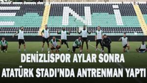 Denizlispor aylar sonra evinde, Atatürk Stadyumu'nda antrenmana çıktı