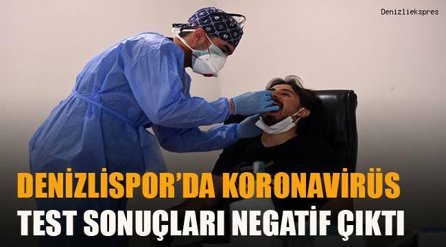 Denizlispor'da korona virüs test sonuçları negatif çıktı