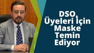 DSO, Üyeleri İçin Maske Temin Ediyor
