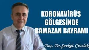 KORONAVİRÜS GÖLGESİNDE RAMAZAN BAYRAMI