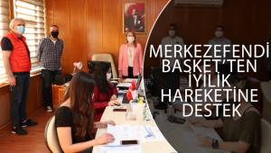 MERKEZEFENDİ BASKET'TEN İYİLİK HAREKETİNE DESTEK