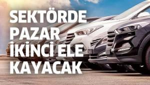 OTOMOTİV SEKTÖRÜNDE TALEP 'İKİNCİ EL'E KAYACAK