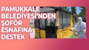 PAMUKKALE BELEDİYESİ'NDEN ŞOFÖR ESNAFINA DESTEK
