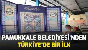 PAMUKKALE BELEDİYESİ'NDEN TÜRKİYE'DE BİR İLK