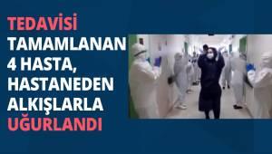TEDAVİSİ TAMAMLANAN 4 HASTA, HASTANEDEN ALKIŞLARLA UĞURLANDI