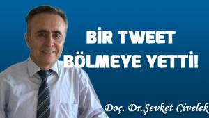 BİR TWEET BÖLMEYE YETTİ!