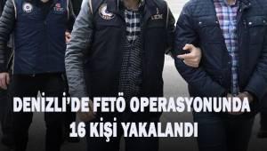 Denizli'de FETÖ operasyonunda 16 şüpheli yakalandı