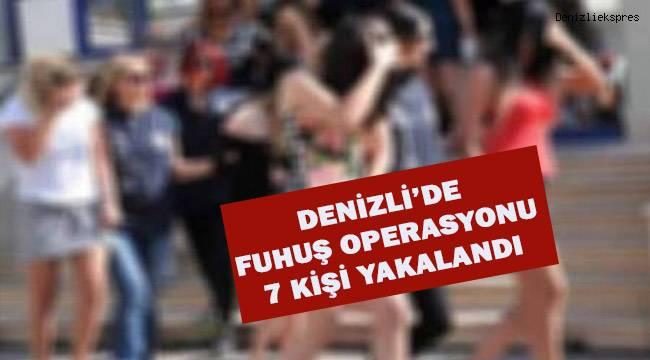 Denizli'de fuhuş operasyonu; 7 kişi yakalandı