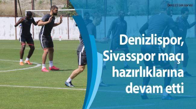 Denizlispor, Sivasspor maçı hazırlıklarına devam etti