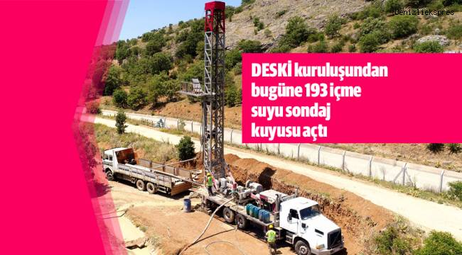 DESKİ kuruluşundan bugüne 193 içme suyu sondaj kuyusu açtı