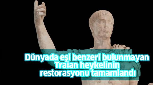 Dünyada eşi benzeri bulunmayan Traian heykelinin restorasyonu tamamlandı