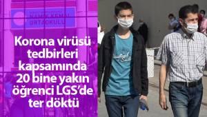 Korona virüsü tedbirleri kapsamında 20 bine yakın öğrenci LGS'de ter döktü