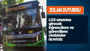 LGS sınavına girecek öğrencilere ve görevlilere otobüsler ücretsiz