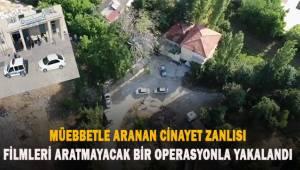 Müebbetle aranan cinayet zanlısı drone destekli operasyonla yakalandı