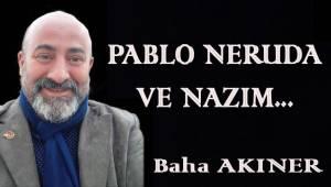 PABLO NERUDA VE NAZIM…