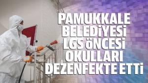 PAMUKKALE BELEDİYESİ LGS ÖNCESİ OKULLARI DEZENFEKTE ETTİ