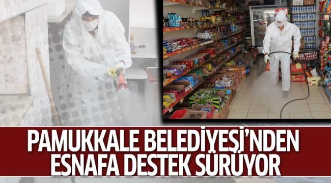 PAMUKKALE BELEDİYESİ'NDEN ESNAFA DESTEK SÜRÜYOR
