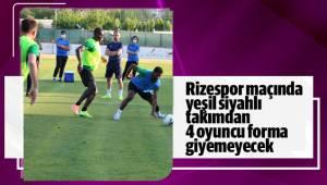 Rizespor maçında yeşil siyahlı takımdan 4 oyuncu forma giyemeyecek