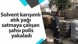 Solvent karışımlı atık yağı satmaya çalışan şahsı polis yakaladı