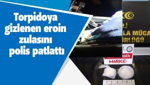 Torpidoya gizlenen eroin zulasını polis patlattı