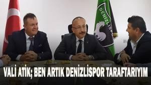 """Vali Atik: """"Ben artık Denizlispor taraftarıyım"""""""