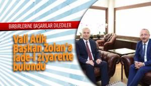 Vali Atik ve Başkan Zolan birbirlerine çalışmalarında başarılar diledi
