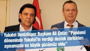 Yukatel Denizlispor Başkanı Ali Çetin: