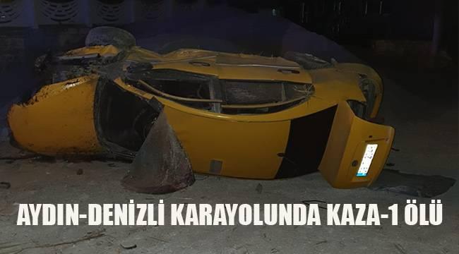 Aydın-Denizli karayolunda kaza; 1 ölü