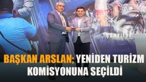 Başkan Arslan Yeniden Turizm Komisyonuna Seçildi