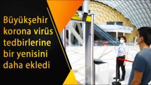 Büyükşehir korona virüs tedbirlerine bir yenisini daha ekledi