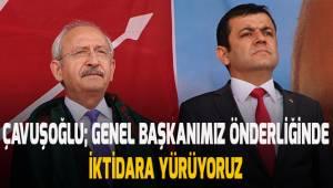 Çavuşoğlu; Genel Başkanımız önderliğinde iktidara yürüyoruz