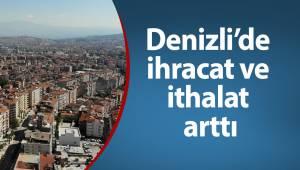 Denizli'de ihracat ve ithalat arttı